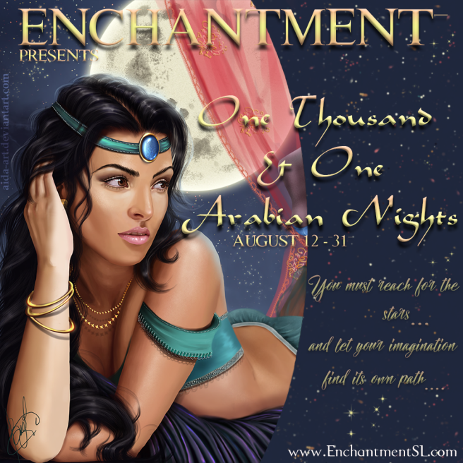 Enchantment ~ One Thousand and One Arabian Nights ~ August 2017